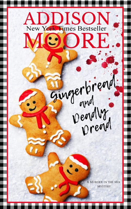 Gingerbread and Deadly Dread (Murder in the Mix 4)